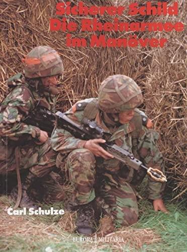 9783895554766: Sicherer Schild - Die Rheinarmee im Manöver