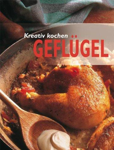 9783895555213: Kreativ kochen - Gefl�gel