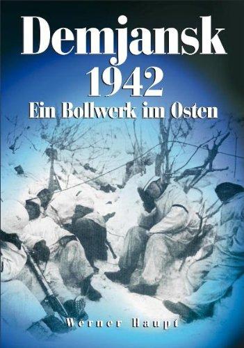 9783895555251: Demjansk 1942 - Ein Bollwerk im Osten