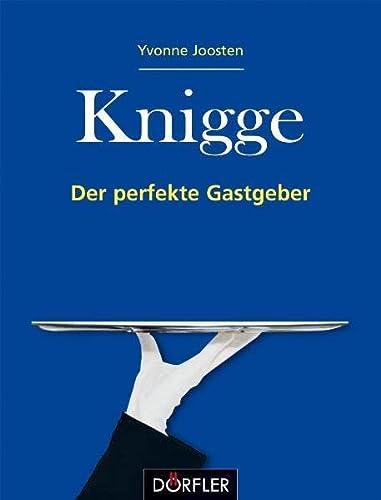 9783895555916: Knigge - Der perfekte Gastgeber