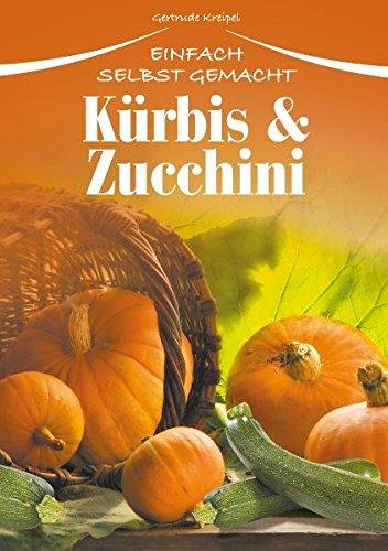 9783895556678: K�rbis & Zucchini: Einfach selbst gemacht
