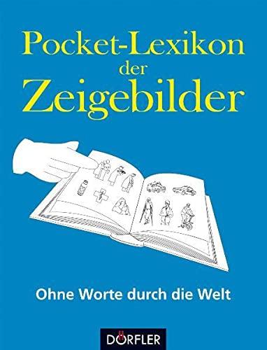 9783895556777: Pocket-Lexikon der Zeigebilder: Ohne Worte durch die Welt