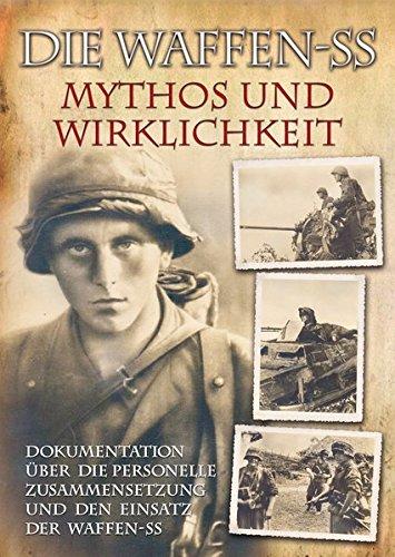 9783895556890: Die Waffen-SS - Mythos und Wirklichkeit: Dokumentation +ber die personelle Zusammensetzung und den Einsatz der Waffen-SS