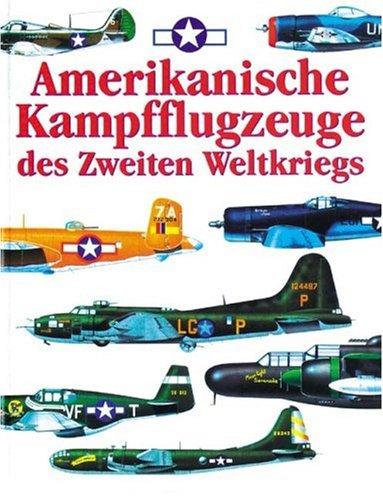 9783895556982: Amerikanische Kampfflugzeuge des Zweiten Weltkriegs