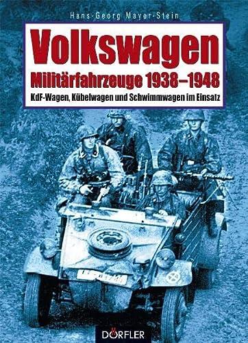 9783895558610: Volkswagen-Militärfahrzeuge 1938-1948: KdF-Wagen, Kübelwagen und Schwimmwagen im Einsatz