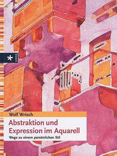 9783895558863: Abstraktion und Expression im Aquarell