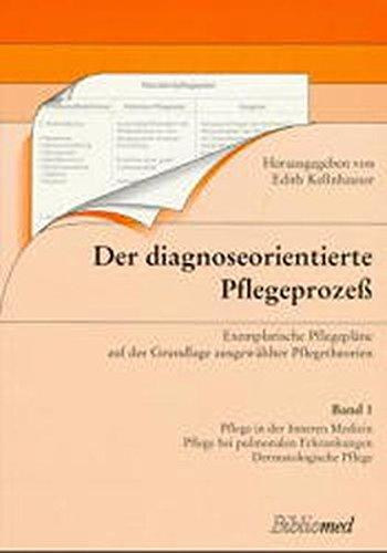 Der diagnoseorientierte Pflegeprozeß 1/3: Edith Kellnhauser