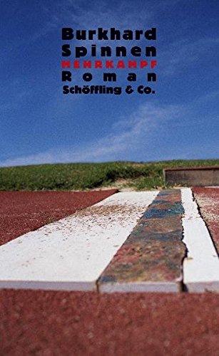 Mehrkampf : Roman. Burkhard Spinnen - Spinnen, Burkhard (Verfasser)