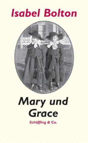 9783895610714: Mary und Grace - Eine Erinnerung