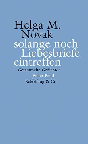 solange noch Liebesbriefe eintreffen: Helga M. Novak