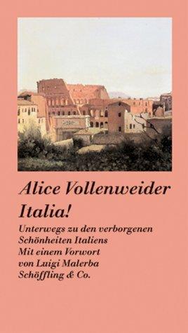 9783895615610: Italia! Unterwegs zu den verborgenen Sch�nheiten Italiens