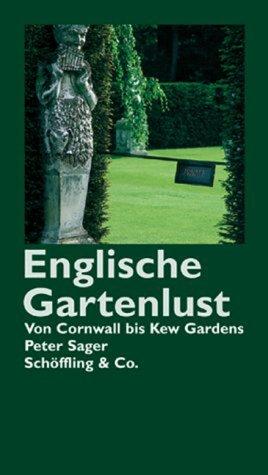 9783895615672: Englische Gartenlust. Von Cornwall bis Kew Gardens