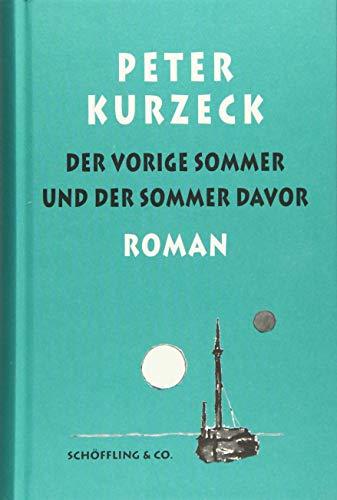 Der vorige Sommer und der Sommer davor: Kurzeck, Peter