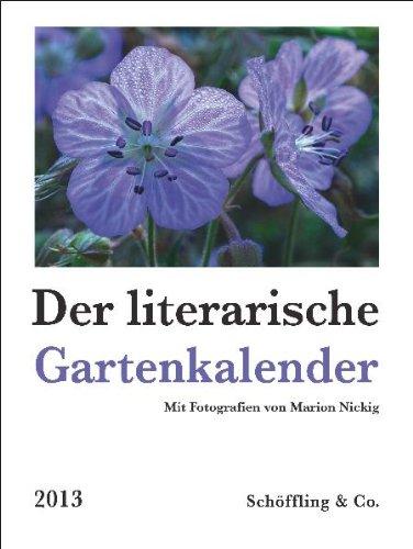 9783895618796: Der literarische Gartenkalender 2013