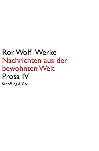 Nachrichten aus der bewohnten Welt: Ror Wolf