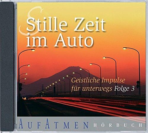 9783895629433: Stille Zeit im Auto 3: Geistliche Impulse für unterwegs