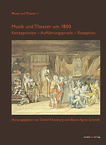 Musik und Theater um 1800: Detlef Altenburg