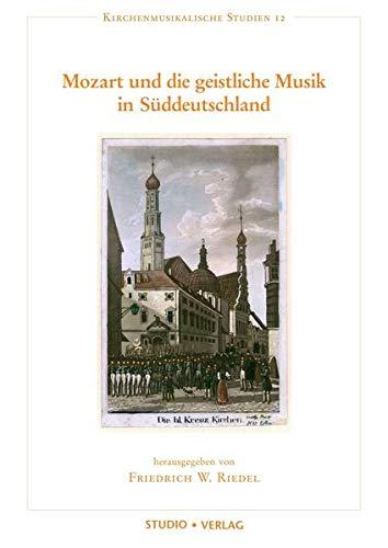 Mozart und die geistliche Musik in Süddeutschland: Friedrich W. Riedel