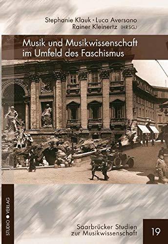Musik und Musikwissenschaft im Umfeld des Faschismus: Stephanie Klauk