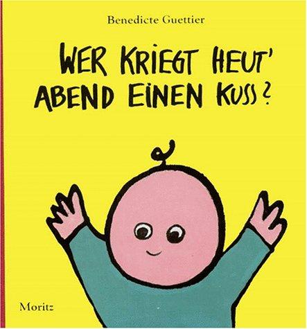 9783895650512: Children's Storybooks in Hardback: Wer Kriegt Heut' Abend Einen Ku? (German Edition)
