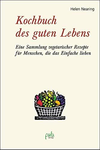 Kochbuch des guten Lebens (3895661597) by Helen Nearing