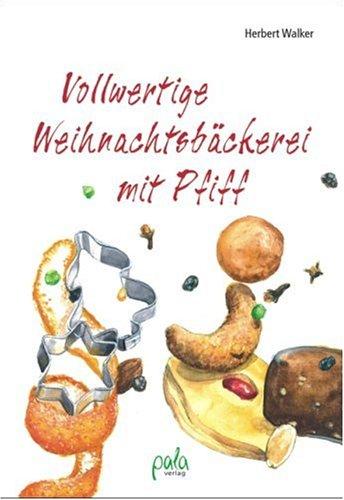 9783895661822: Vollwertige Weihnachtsbäckerei Mit Pfiff