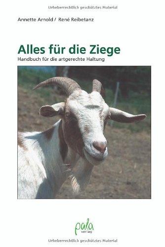 9783895661914: Alles für die Ziege. Handbuch für die artgerechte Haltung