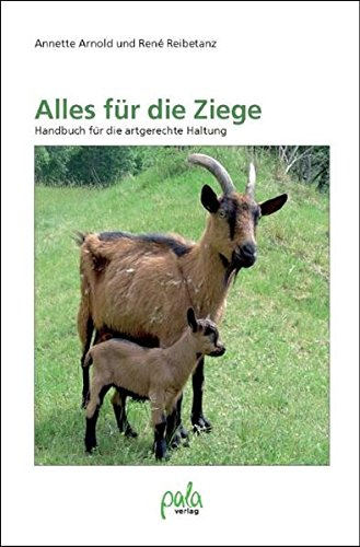 9783895662355: Alles für die Ziege: Handbuch für die artgerechte Haltung
