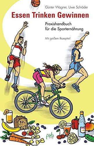9783895662515: Essen - Trinken - Gewinnen: Praxishandbuch für die Sporternährung. Mit großem Rezeptteil