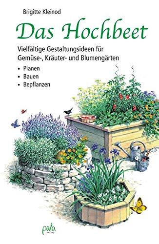 Das Hochbeet Planen Bauen Bepflanzen X2f Vielfaltige
