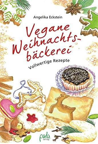 9783895662751: Vegane Weihnachtsbäckerei: Vollwertige Rezepte