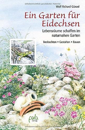 9783895663345: Ein Garten für Eidechsen: Lebensräume schaffen im naturnahen Garten - Beobachten, Gestalten, Bauen