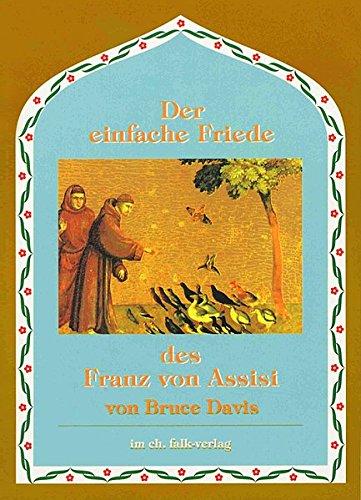 Der einfache Friede des Franz von Assisi.: Davis, Bruce