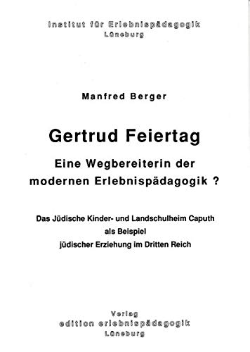 9783895690594: Gertrud Feiertag - Eine Wegbereiterin der modernen Erlebnispädagogik