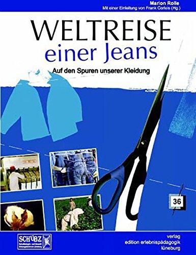 Weltreise einer Jeans: Auf den Spuren unserer Kleidung: Rolle, Marion