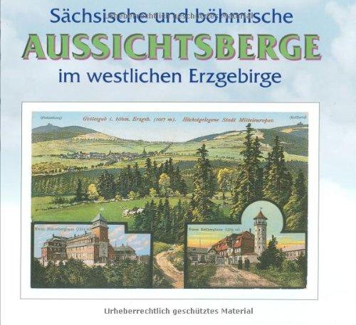 9783895705939: Sächsisch-böhmische Aussichtsberge im westlichen Erzgebirge: In Wort und Bild mit touristischen Angaben