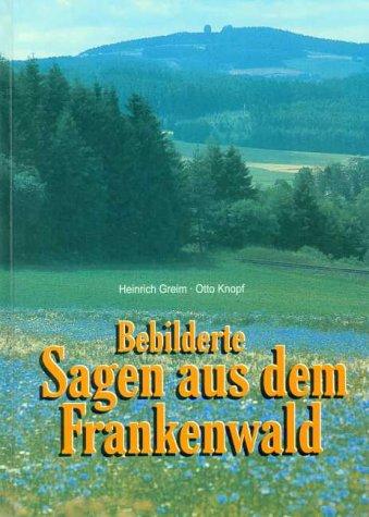 9783895706141: Bebilderte Sagen aus dem Frankenwald (Livre en allemand)