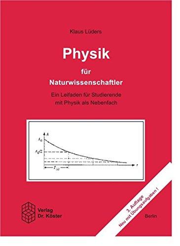 9783895742309: Physik für Naturwissenschaftler: Ein Leitfaden für Studierende mit Physik als Nebenfach