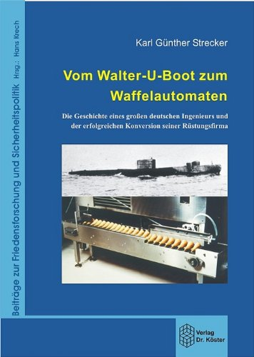 9783895744389: Vom Walter-U-Boot zum Waffelautomaten
