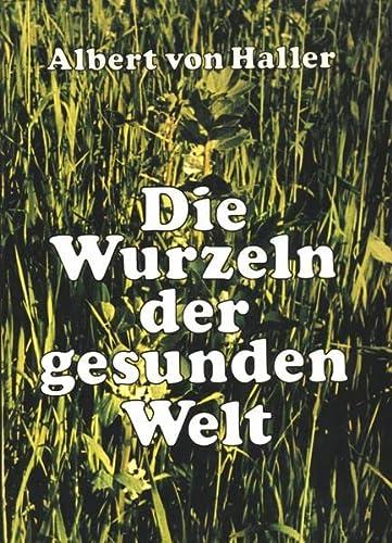 Die Wurzeln der gesunden Welt II: Wolfgang von Haller
