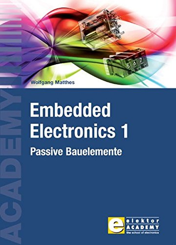 9783895761843: Embedded Electronics 1: Passive Bauelemente