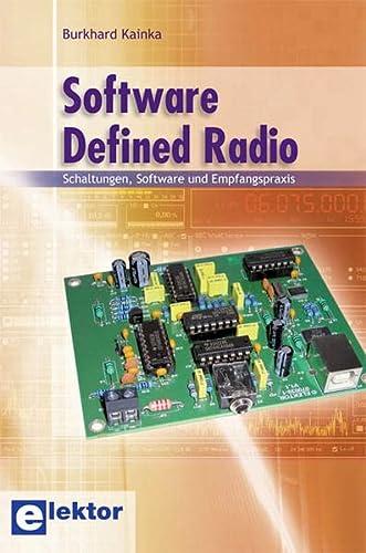 Software Defined Radio: Schaltungen, Software und Empfangspraxis: Burkhard Kainka
