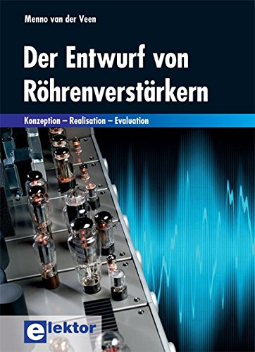 9783895762376: Der Entwurf von Röhrenverstärkern: Konzeption – Realisation – Evaluation
