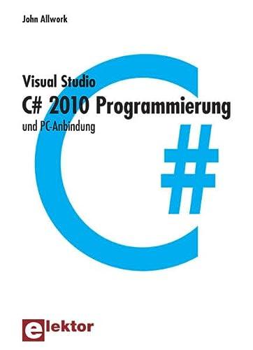 C# 2010 Programmierung und PC-Anbindung: John Allwork