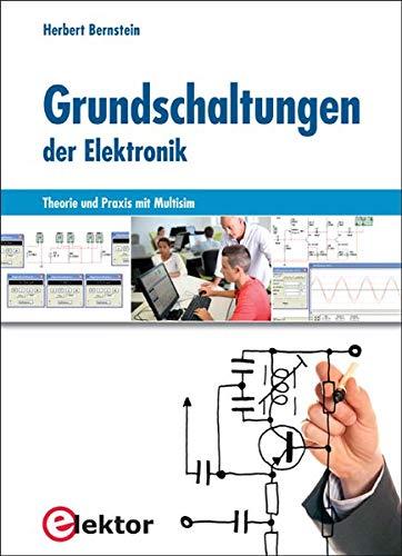Grundschaltungen der Elektronik: Herbert Bernstein