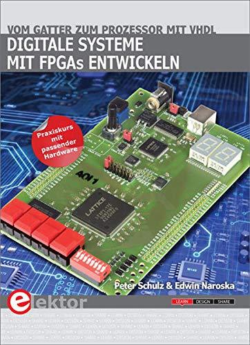 Digitale Systeme mit FPGAs entwickeln: Peter Schulz