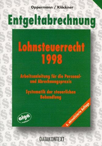 9783895770746: Neues Lohnsteuerrecht 1998. Arbeitsanleitung für die Personal- und Abrechnungspraxis, Systematik der steuerlichen Behandlung