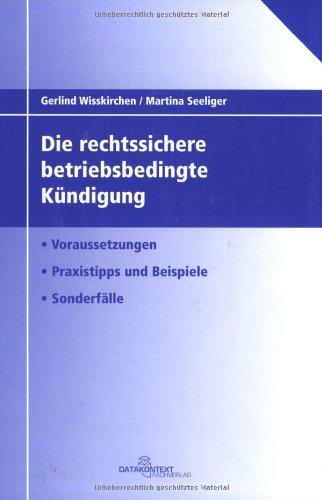 9783895774799: Die rechtssichere betriebsbedingte K�ndigung: Voraussetzungen, Praxistipps und Beispiele, Sonderf�lle