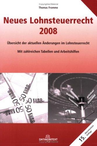 9783895775055: Neues Lohnsteuerrecht 2008: Übersicht der aktuellen Änderungen im Lohnsteuerrecht. Mit zahlreichen Tabellen und Arbeitshilfen. Leitfaden für die Personal- und Abrechnungspraxis