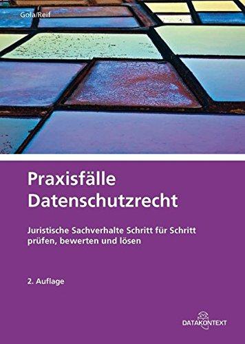 9783895777677: Praxisf�lle Datenschutzrecht: Juristische Sachverhalte Schritt f�r Schritt pr�fen, bewerten und l�sen